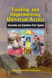 Funding and Implementing Universal Access by Uganda Communications Commission