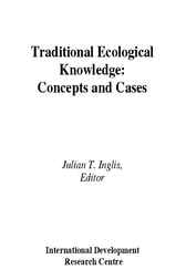 Traditional Ecological Knowledge by Julian T. Inglis