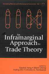 An Inframarginal Approach To Trade Theory by Xiaokai Yang
