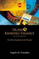Islamic Banking And Finance In South-east Asia by Angelo M Venardos