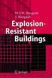 Explosion-Resistant Buildings by T. Bangash