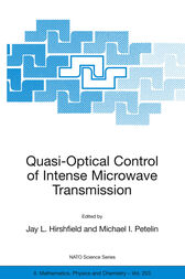 Quasi-Optical Control of Intense Microwave Transmission by Jay L. Hirshfield