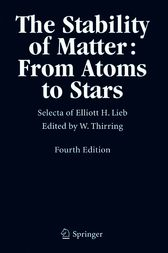 The Stability of Matter: From Atoms to Stars by Walter Thirring
