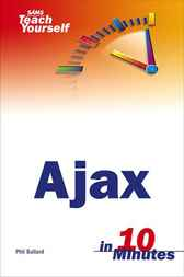 Ajax in 10 Minutes by Phil Ballard