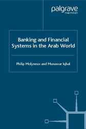 Banking and Financial Systems in the Arab World by Philip Molyneux