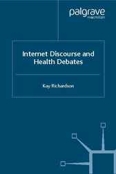 Internet Discourse and Health Debates by Kay Richardson