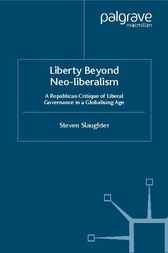 Liberty Beyond Neo-Liberalism by Steven Slaughter
