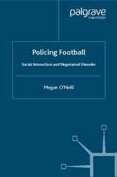 Policing Football by Megan O'Neill