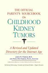 The Official Parent's Sourcebook on Childhood Kidney Tumors by ICON Health Publications