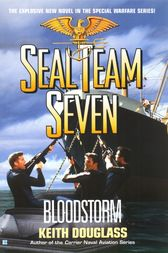 Seal Team Seven 13: Bloodstorm by Keith Douglass