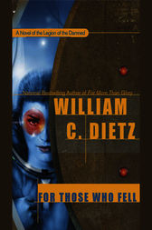For Those Who Fell by William C. Dietz