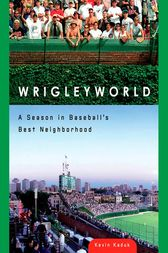 Wrigleyworld by Kevin Kaduk