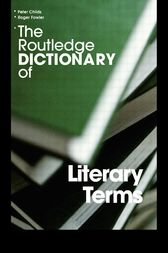The Routledge Dictionary of Literary Terms by Peter Childs