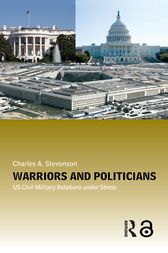 Warriors and Politicians by Charles A. Stevenson