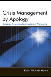 Crisis Management By Apology by Keith Michael Hearit