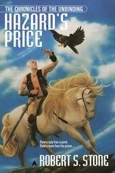 The Chronicles of the Unbinding: Hazard's Price by Robert S. Stone