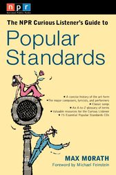 The NPR Curious Listener's Guide to Popular Standards by Max Morath