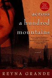 Across a Hundred Mountains by Reyna Grande