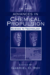 Advances in Chemical Propulsion by Gabriel D. Roy