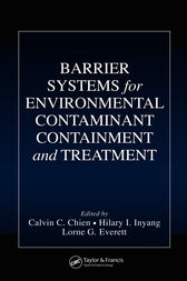Barrier Systems for Environmental Contaminant Containment and Treatment by Calvin C. Chien