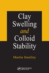 Clay Swelling and Colloid Stability by Martin V. Smalley