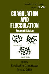 Coagulation and Flocculation, Second Edition by Bohuslav Dobias