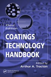 Coatings Technology Handbook, Third Edition by Arthur A. Tracton