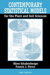 Contemporary Statistical Models  for the Plant and Soil Sciences by Oliver Schabenberger