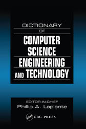 Dictionary of Computer Science, Engineering and Technology by Philip A. Laplante