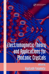 Electromagnetic Theory and Applications for Photonic Crystals by Kiyotoshi Yasumoto