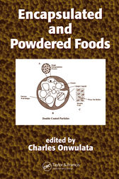 Encapsulated and Powdered Foods by Charles Onwulata
