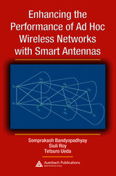 Enhancing the Performance of Ad Hoc Wireless Networks with Smart Antennas by Somprakash Bandyopadhyay