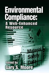 Environmental Compliance by Gary S. Moore