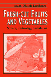 Fresh-Cut Fruits and Vegetables by Olusola Lamikanra