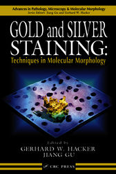 Gold and Silver Staining by Gerhard W. Hacker