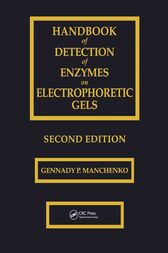 Handbook of Detection of Enzymes on Electrophoretic Gels by Gennady P. Manchenko