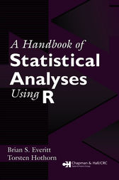 A Handbook of Statistical Analyses Using R by Torsten Hothorn
