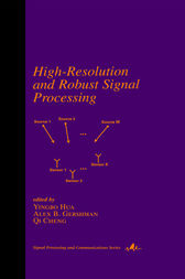 High-Resolution and Robust Signal Processing by Yingbo Hua