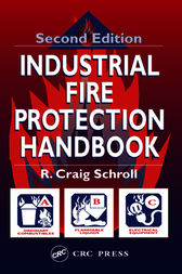 Industrial Fire Protection Handbook, Second Edition by R. Craig Schroll