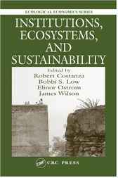 Institutions, Ecosystems, and Sustainability by Robert Costanza