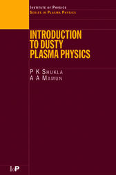 Introduction to Dusty Plasma Physics by P.K Shukla