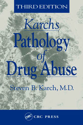 Karch's Pathology of Drug Abuse, Third Edition by MD Karch