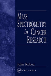 Mass Spectrometry in Cancer Research by John Roboz