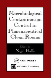 Microbiological Contamination Control in Pharmaceutical Clean Rooms by Nigel Halls