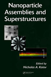 Nanoparticle Assemblies and Superstructures by Nicholas A. Kotov