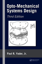 Opto-Mechanical Systems Design, Third Edition by Jr. Yoder