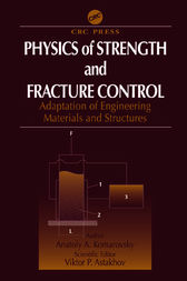 Physics of Strength and Fracture Control by Anatoly A. Komarovsky