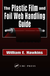 The Plastic Film and Foil Web Handling Guide by William E. Hawkins