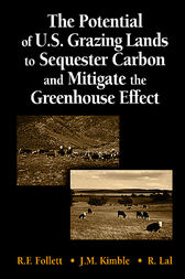 The Potential of U.S. Grazing Lands to Sequester Carbon and Mitigate the Greenhouse Effect by Ronald F. Follett