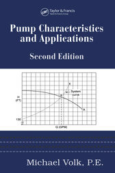 Pump Characteristics and Applications, Second Edition by Michael Volk